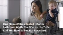 This Mom's 2 Kids Busted Into the Bathroom While She Was on the Toilet—And You Have to See Her Emotional Response