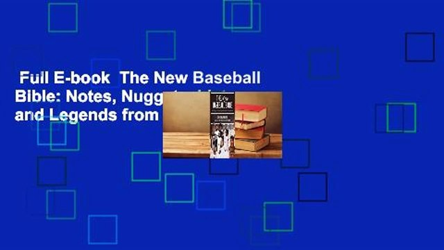 Full E-book  The New Baseball Bible: Notes, Nuggets, Lists, and Legends from Our National