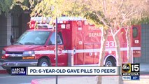 PD: 6-year-old gave pills to peers in Phoenix