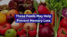 These Foods May Help Prevent Memory Loss