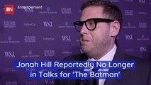 'The Batman' Loses Jonah Hill