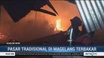 Ratusan Kios di Pasar Blabak Magelang Ludes Terbakar