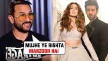Saif Ali Khan APPROVES Sara Ali Khan Kartik Aaryan's Relationship | Details REVEALED