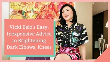 Vicki Belo's Easy, Inexpensive Advice to Brightening Dark Elbows, Knees