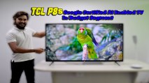 TCL P8S Google Certified AI Enabled TV In Budget Segment