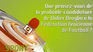 Microdrome : Que pensez-vous de la probable candidature de Didier Drogba à la F.I.F ?