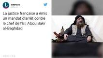 La justice française a émis un mandat d'arrêt contre le chef de l'EI, Abou Bakr al-Baghdadi