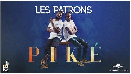Les Patrons - Piké ( Audio Officiel )