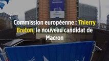Commission européenne : Thierry Breton, le nouveau candidat de Macron