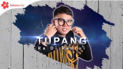 Tupang - Ra Di Restui [OFFICIAL M/V]
