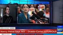 Nancy Pelosi Says 'NO' – Ocasio-Cortez Is FURIOUS