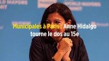 Municipales à Paris : Anne Hidalgo tourne le dos au 15e