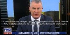 Micheal Doran: YPG, PKK'dır ve biz bunu çok iyi biliyoruz