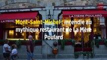 Mont-Saint-Michel : incendie au mythique restaurant de La Mère Poulard