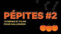 PéPITES #2 - 10 SéRIES ET FILMS POUR HALLOWEEN - netflix - Full HD