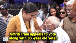 Smriti Irani appeals to vote along with 93 -year old voter