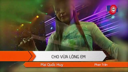 Cho Vừa Lòng Em (Karaoke) - Mai Quốc Huy