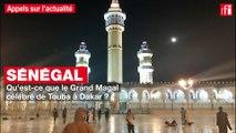 Sénégal : qu'est-ce que le Grand Magal célébré de Touba à Dakar ?