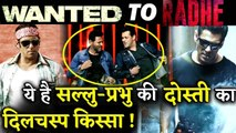 From Wanted To Radhe, Interesting Fact About Salman Khan And Prabhudeva's Friendship!
