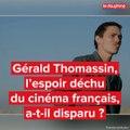 Gérald Thomassin, l'espoir déchu du cinéma français, a-t-il disparu ?