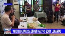 Whistleblower sa ghost dialysis scam, lumantad