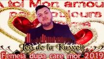 Leo De La Kuweit - Femeia Dupa Care Mor ( Remix 2019 )