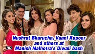 Nushrat Bharucha, Vaani Kapoor and others at Manish Malhotra's Diwali bash