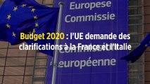 Budget 2020 : l'UE demande des clarifications à la France et l'Italie