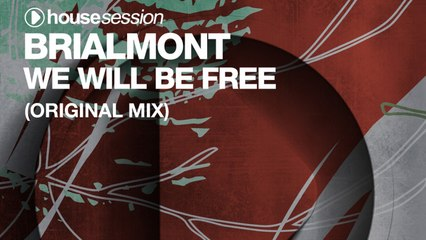 Brialmont - We Will Be Free (Original Mix)