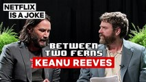Keanu Reeves- Between Two Ferns with Zach Galifianakis - Netflix