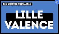 Lille-Valence : les compos probables