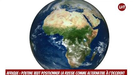 Afrique _ Poutine veut positionner la Russie comme alternative à lOccident