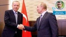 Güvenlik analisti Metin Gürcan: Soçi'de Ankara'nın elini güçlendiren yanlar da var, riskler de