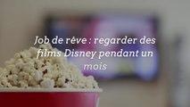 Job de rêve : regarder des films Disney pendant un mois