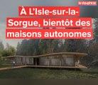 À L'Isle-sur-la-Sorgue, bientôt des maisons autonomes