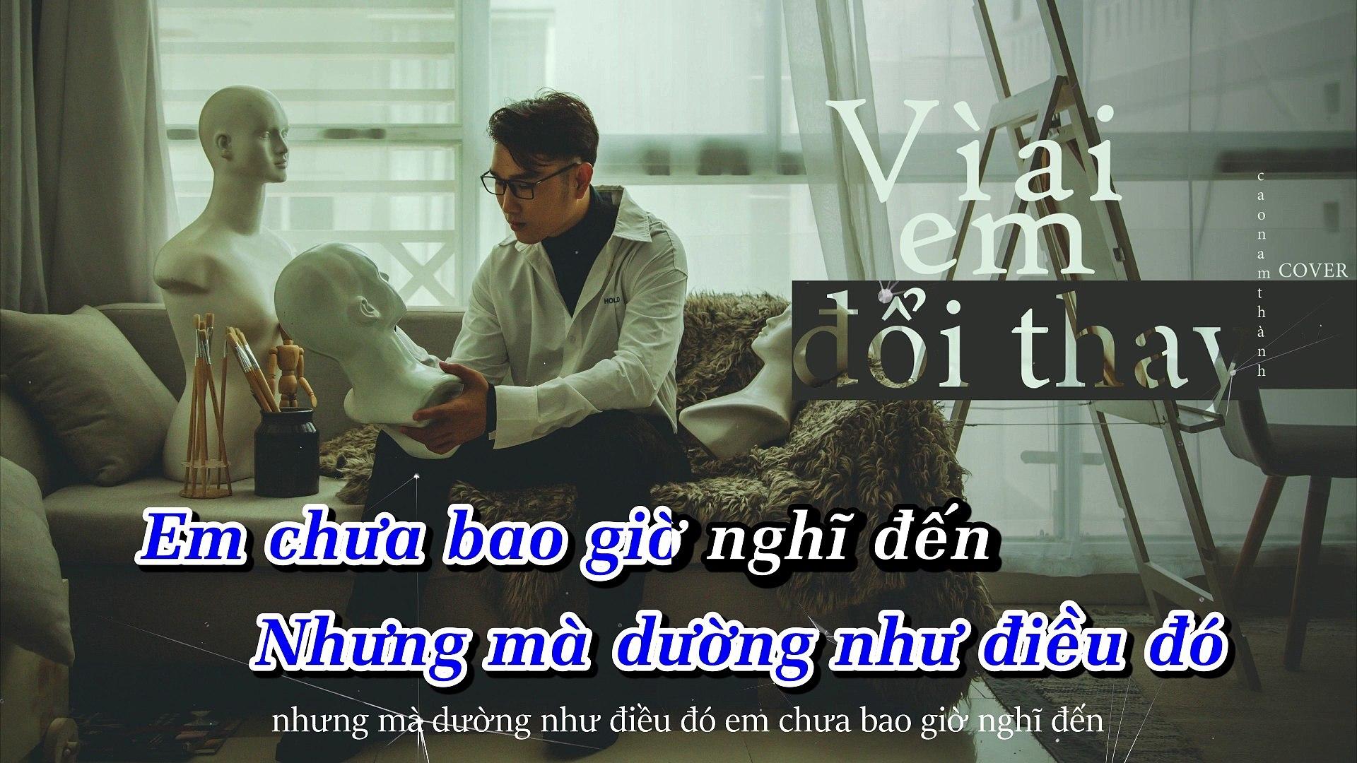 [Karaoke] Vì Ai Em Đổi Thay - Cao Nam Thành [Beat]