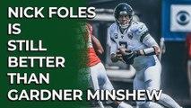 Nick Foles is still better than Gardner Minshew | Stacking the Box