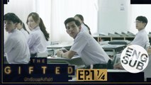 [Eng Sub] THE GIFTED นักเรียนพลังกิฟต์   EP.1 [1/4]
