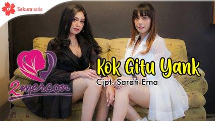 2Mercon - Kok Gitu Yank [OFFICIAL M/V]