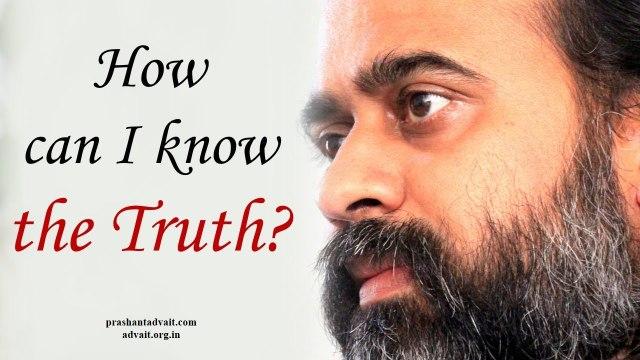 Acharya Prashant: How can I know the Truth?