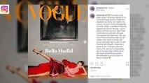 Bella Hadid regrets not posing for Vogue in Holland sooner
