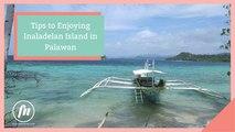 Tips to Enjoying Inaladelan Island in Palawan