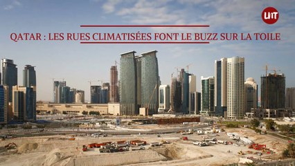 Qatar : les rues climatisées font le buzz sur la toile