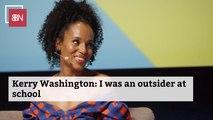 Kerry Washington Reflects On Her Past