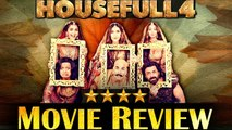 HOUSEFULL 4 - MOVIE REVIEW - AKSHAY KUMAR, RITEISH DESHMUKH, KRITI SANON, KRITI KHARBANDA