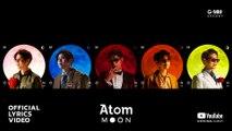 อัลบั้ม  Moon - Atom ชนกันต์  [OFFICIAL LYRIC VIDEO]