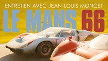 Entretien avec Jean-Louis Moncet sur le film Le Mans 66