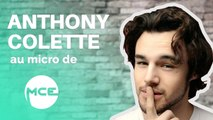 Anthony Colette nous raconte son parcours atypique !