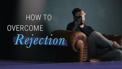 5 Ways to Overcome Rejection