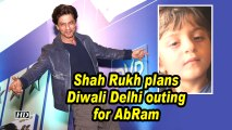 Shah Rukh plans Diwali Delhi outing for AbRam